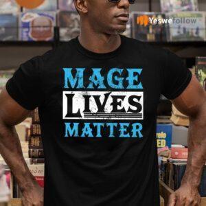 Mage Lives Matter 2021 TeeShirt
