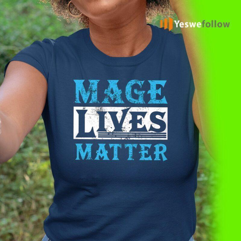 Mage Lives Matter 2021 TeeShirts