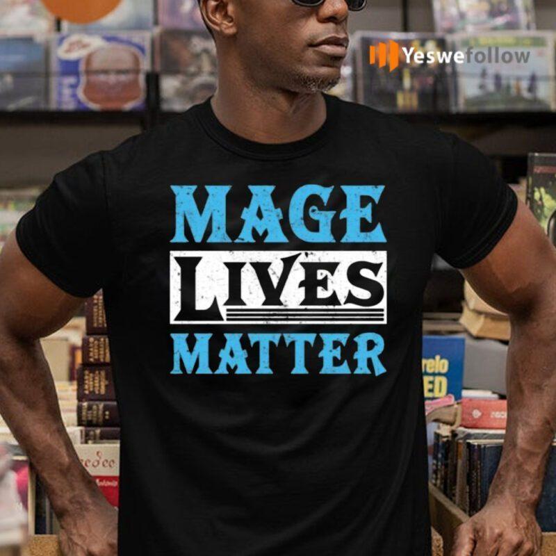 Mage Lives Matter TeeShirt