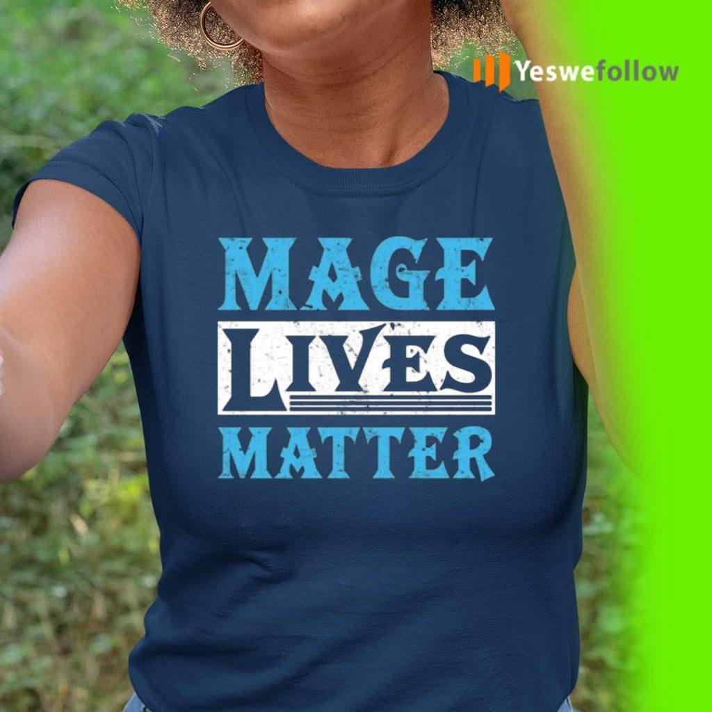 Mage Lives Matter TeeShirts