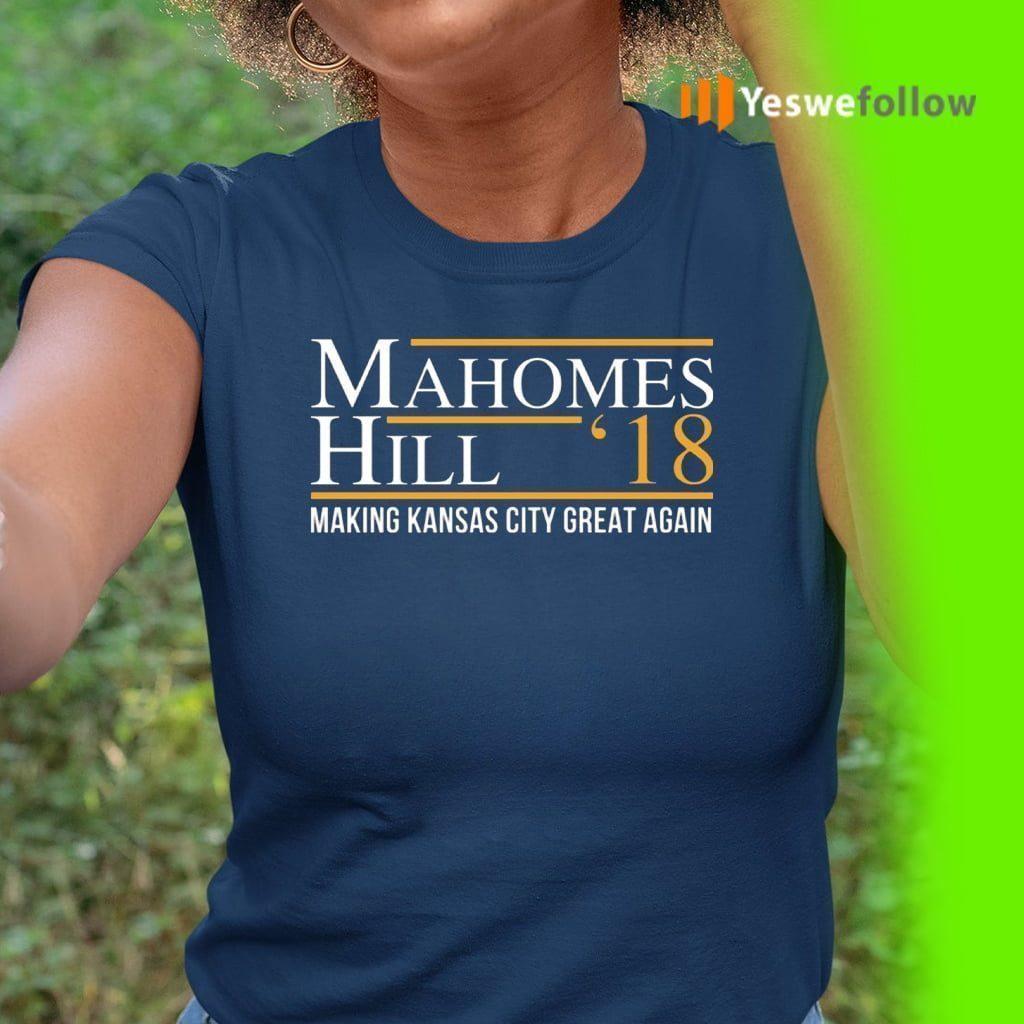 Mahomes Hill '18 Making Kansas City Great Again TeeShirts