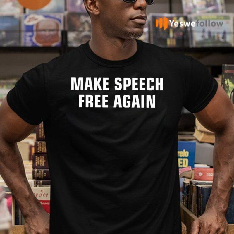 Make Speech Free Again TeeShirt
