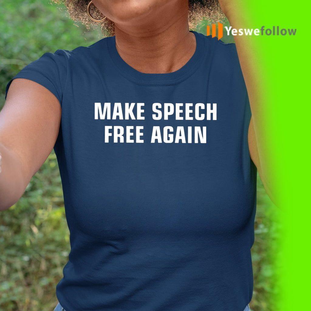 Make Speech Free Again TeeShirts