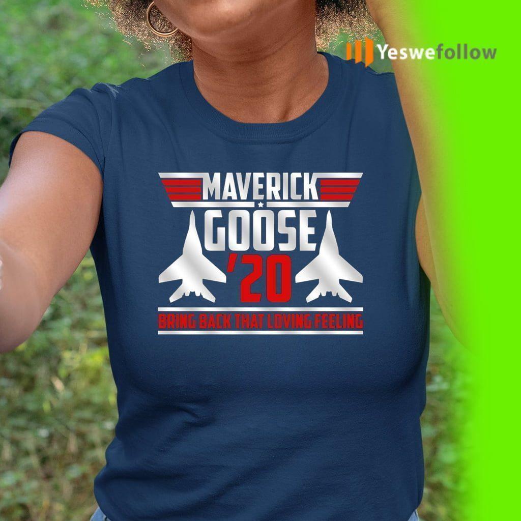 Maverick Goose 20 Bring Back That Loving Feeling T-Shirt