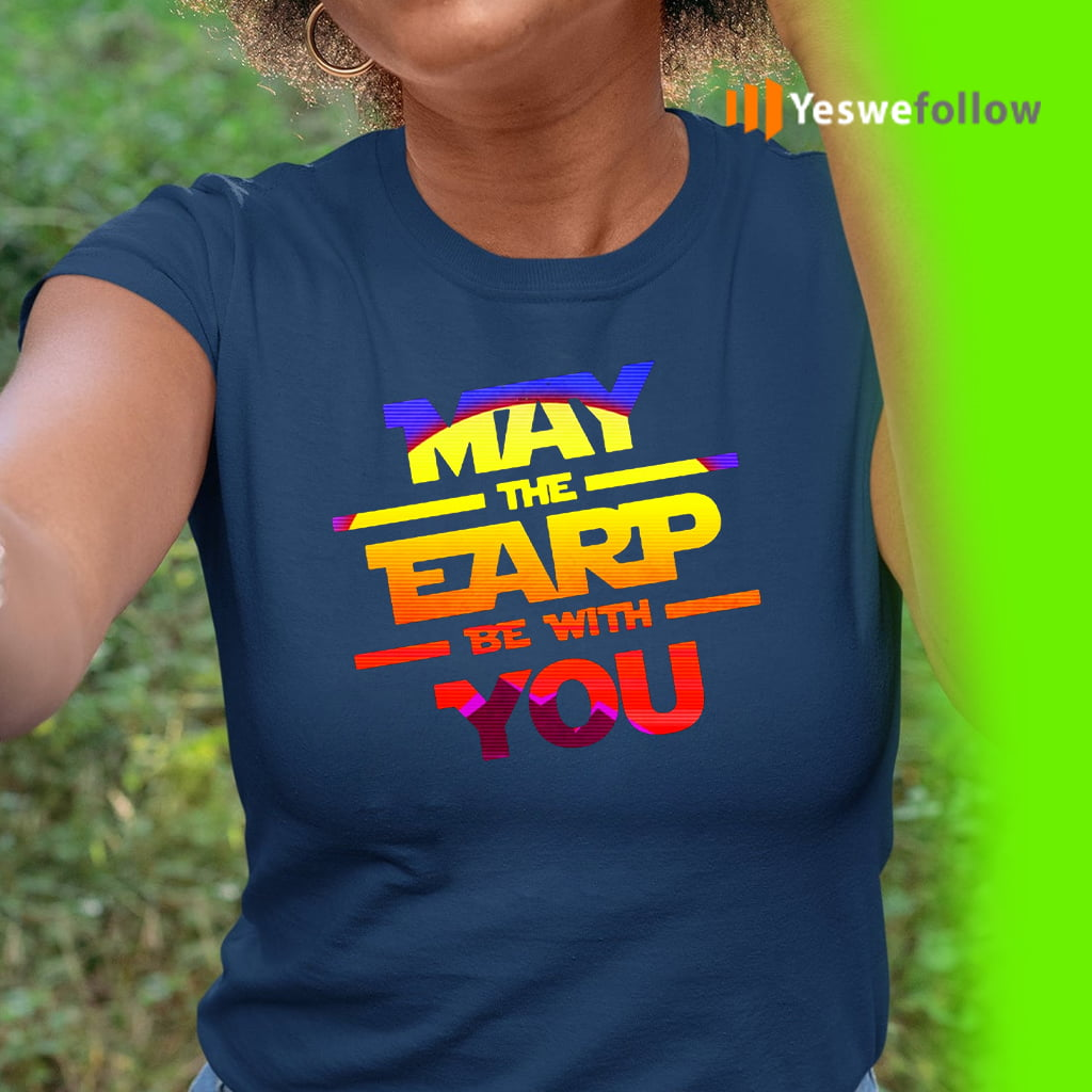 May The Earp Be With You T-Shirt