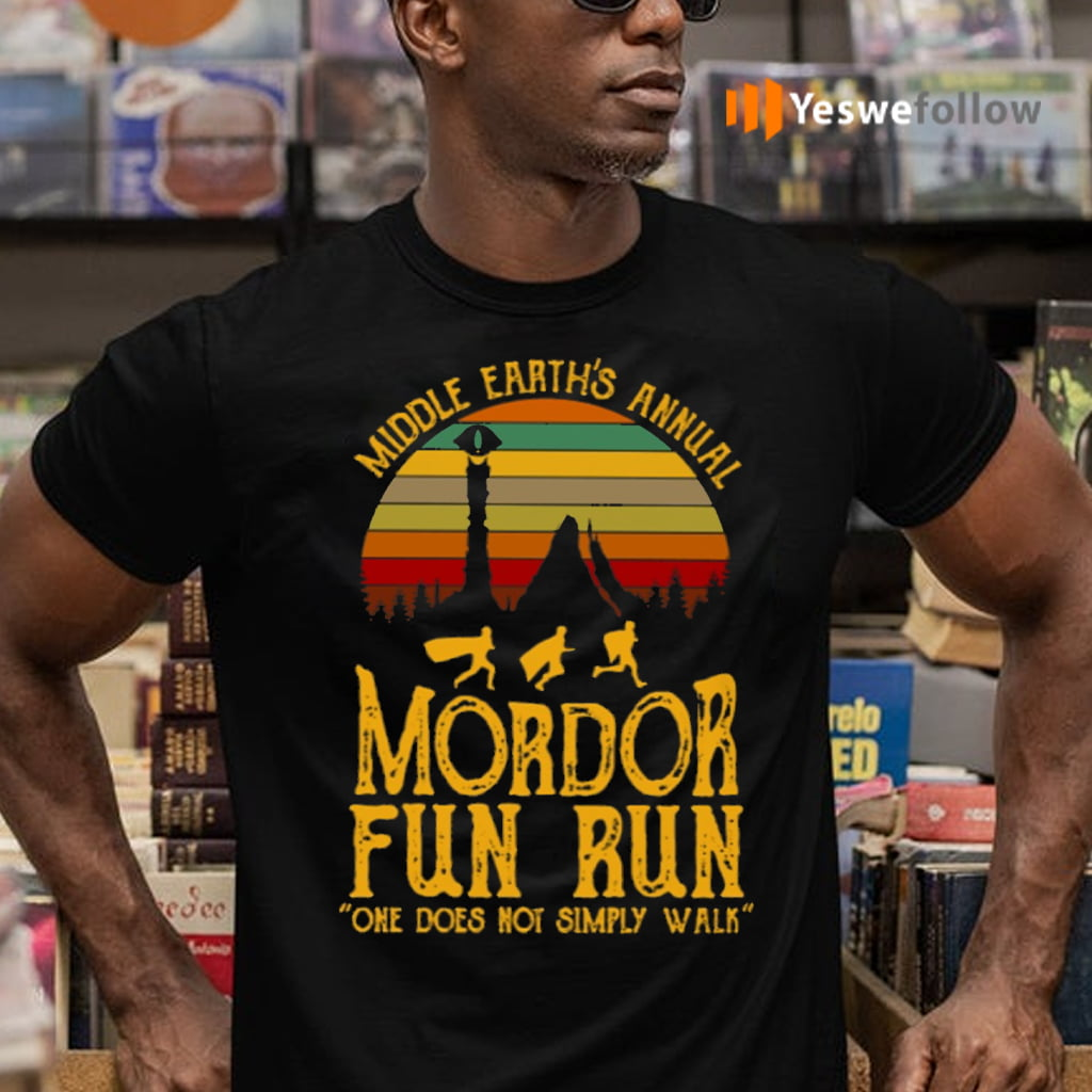 Middle Earth's Annual Mordor Fun Run One Does Not Simply Walk Shirts