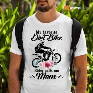 My Favorite Dirt Bike Rider Calls Me Mom Floral Shirt