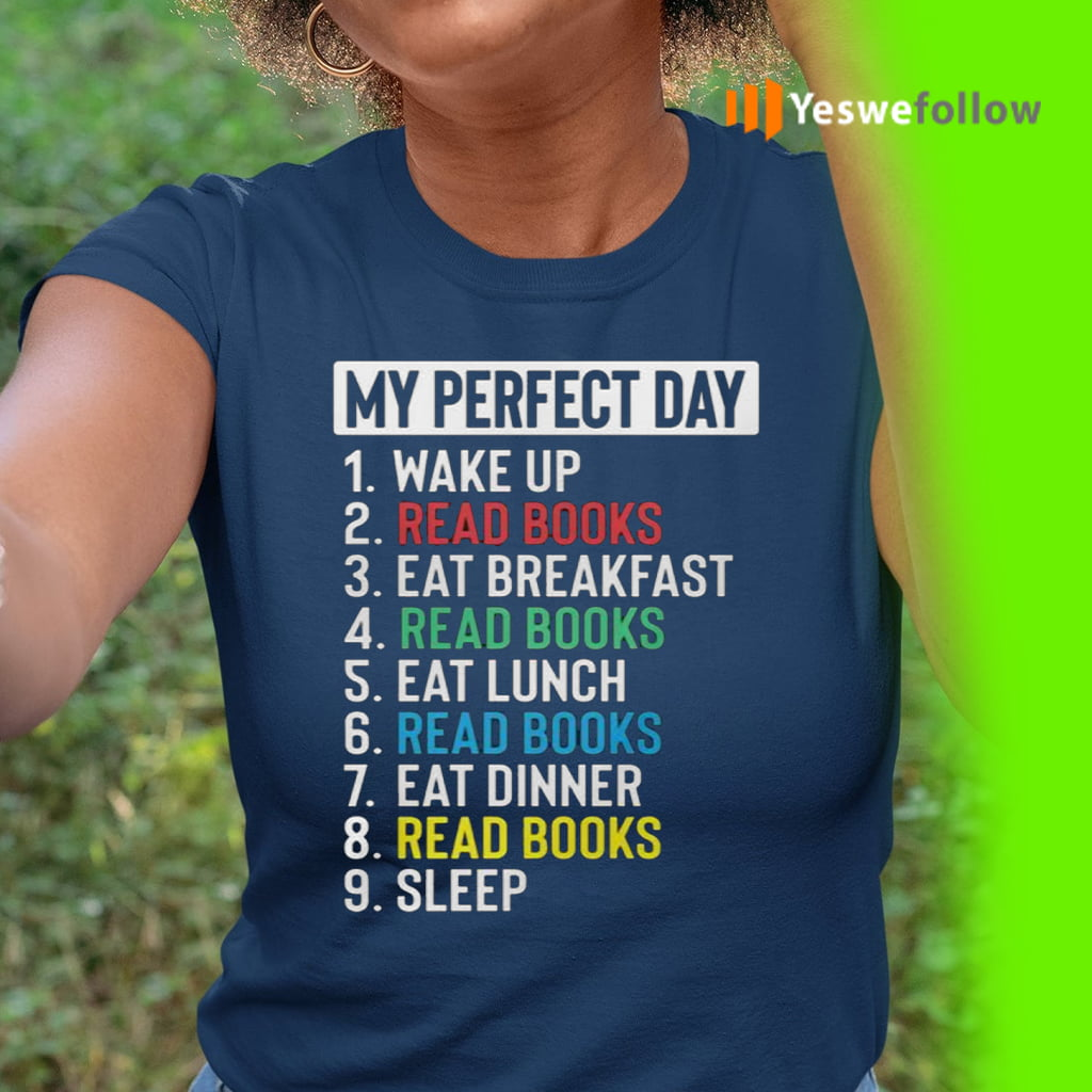 My Perfect Day Wake Up Read Books Eat Breakfast Reed Books T-Shirt