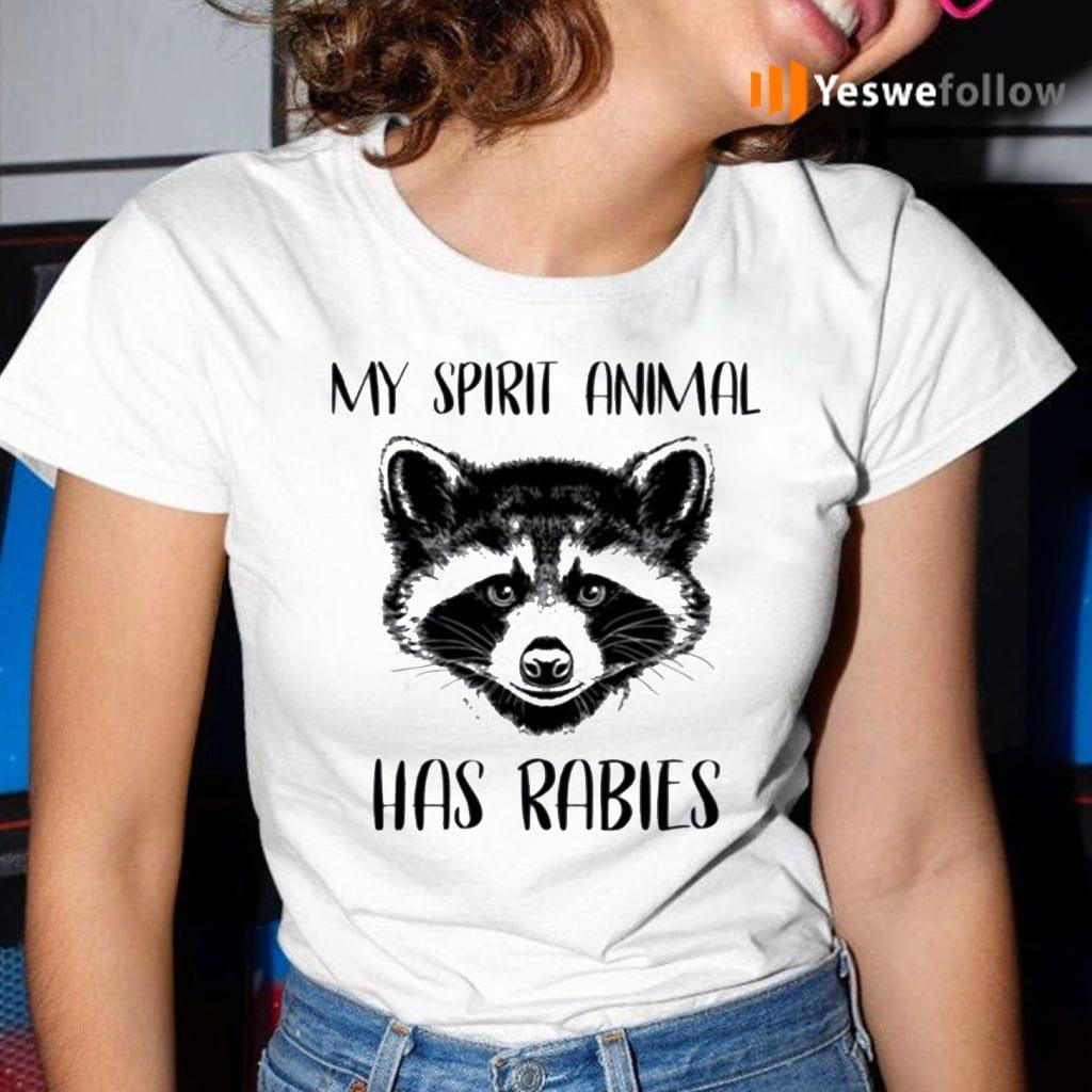 My Spirit Animal Has Rabies Shirt