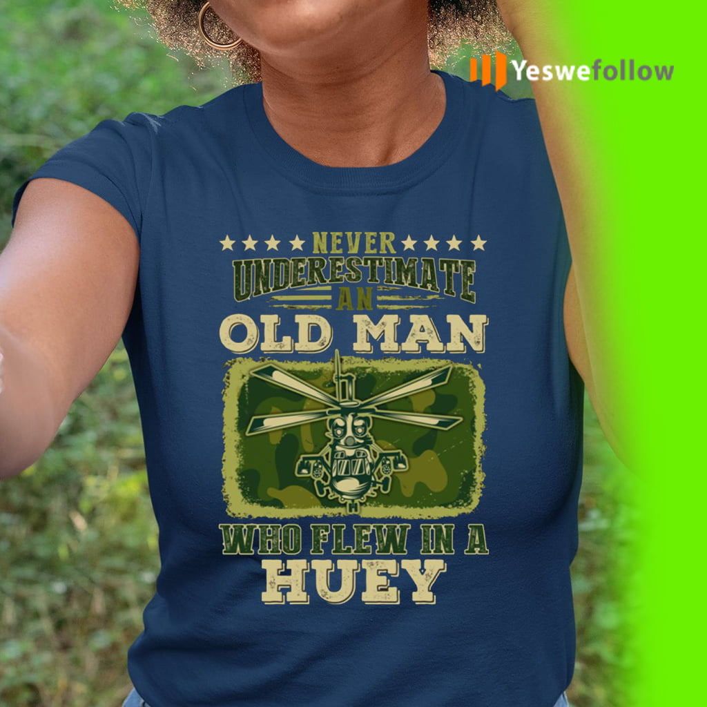 Never Underestimate An Old Man Who Flew In A Huey Vietnam Veteran T-Shirt