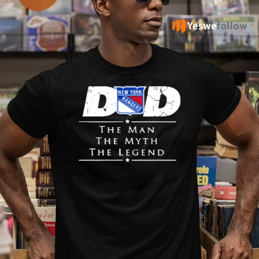 New York Rangers NHL Ice Hockey Dad The Man The Myth The Legend T-Shirts