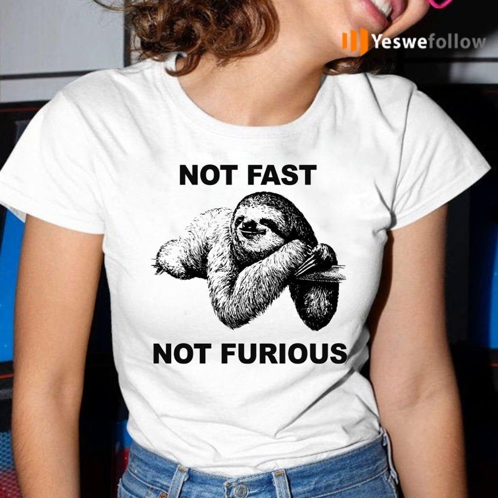 Not Fast Not Furious T-Shirt
