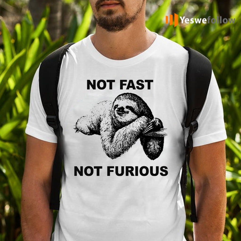 Not Fast Not Furious T-Shirts