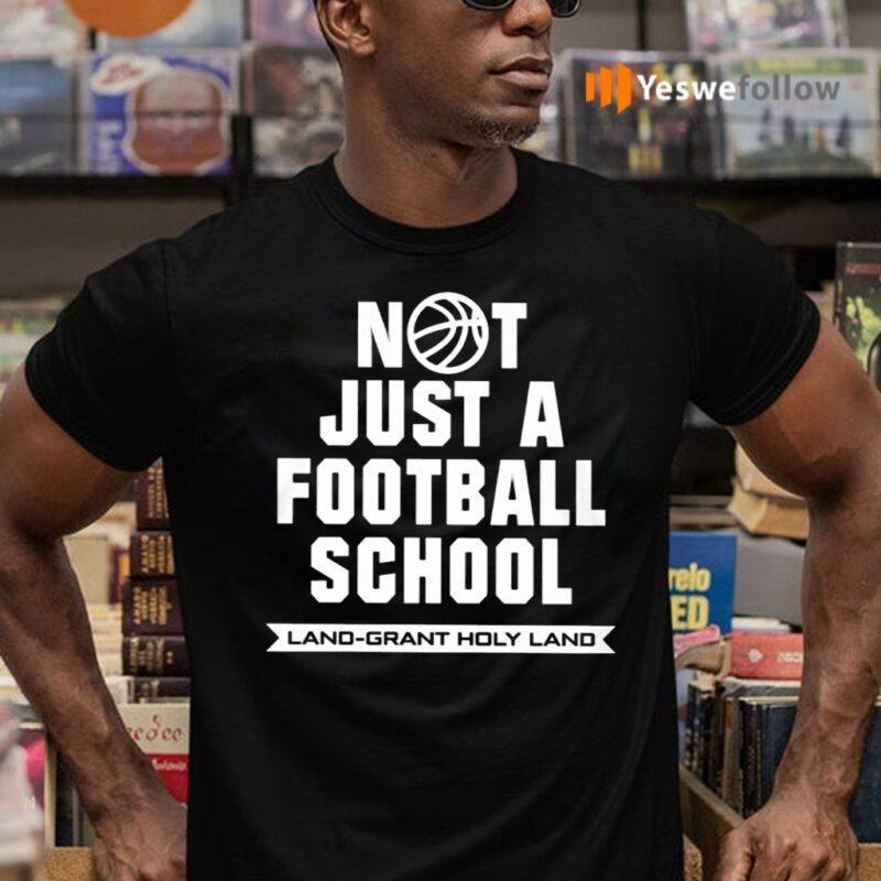 Not Just A Football School Land Grant Holy Land TeeShirt