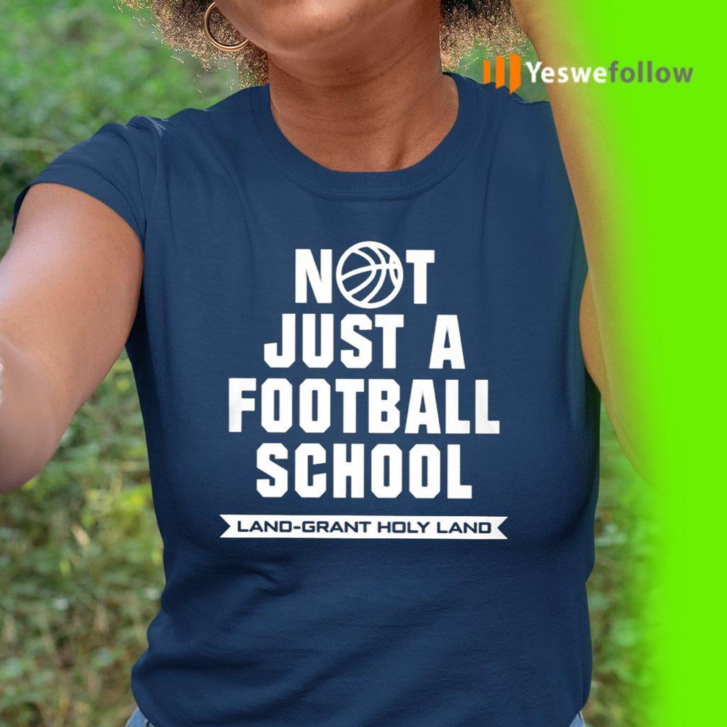 Not Just A Football School Land Grant Holy Land TeeShirts