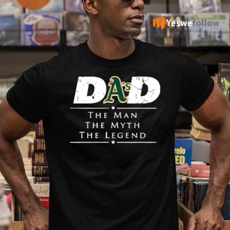 Oakland Athletics MLB Baseball Dad The Man The Myth The Legend Shirt