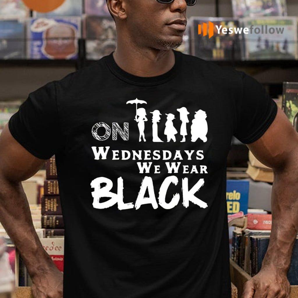 On Wednesdays We Wear Black T-Shirts
