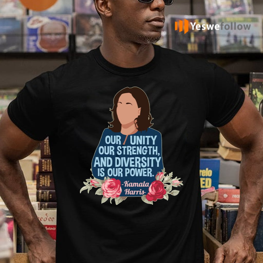 Our Unity Diversity Is Our Power Women Empowerment shirt