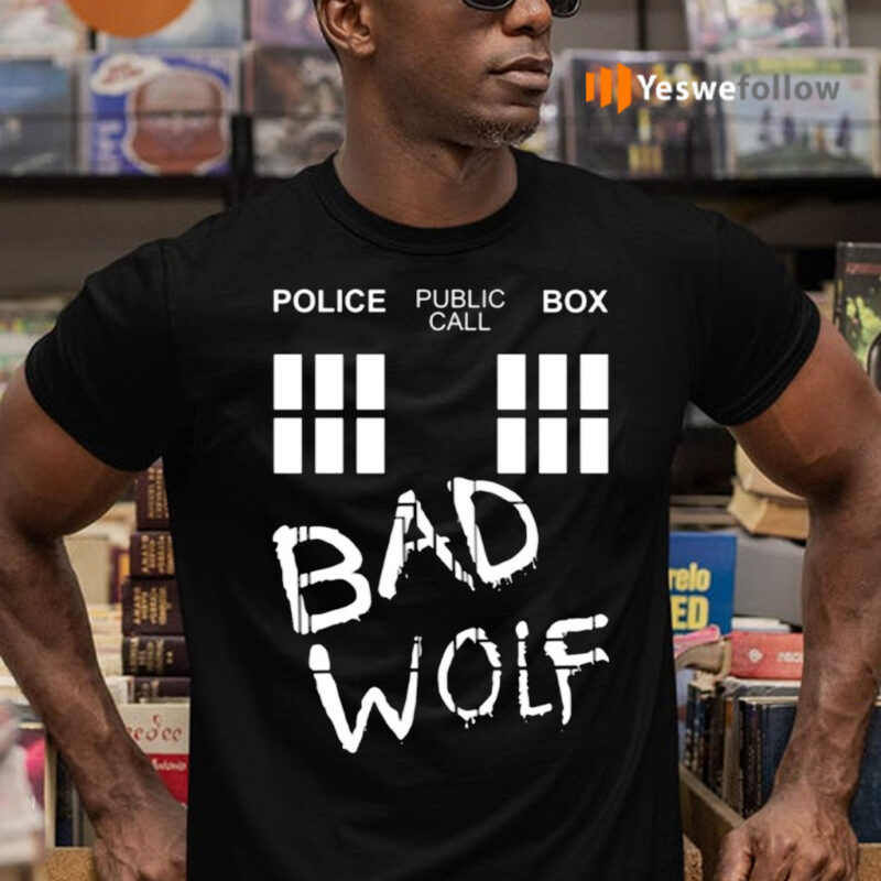 Police Public Call Box Bad Wolf TeeShirt