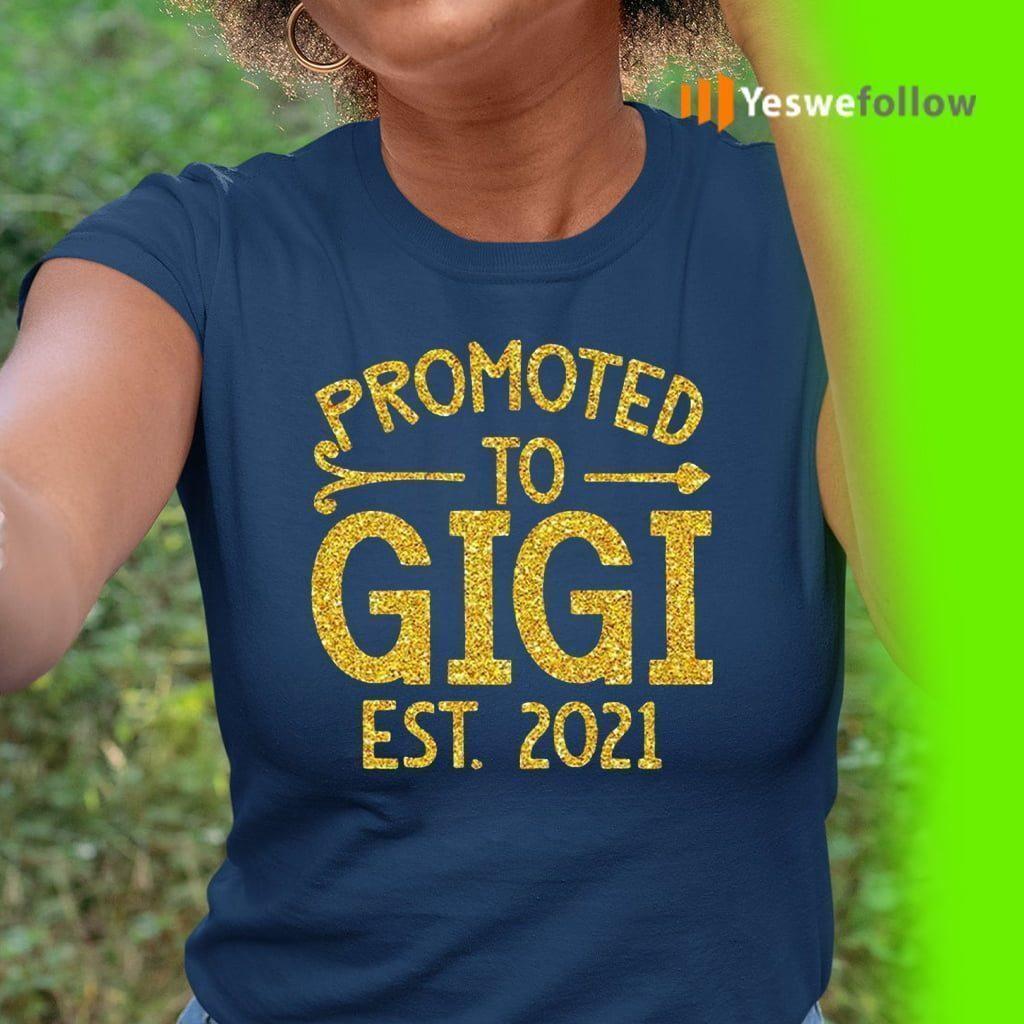 Promoted To Gigi EST 2021 Shirt