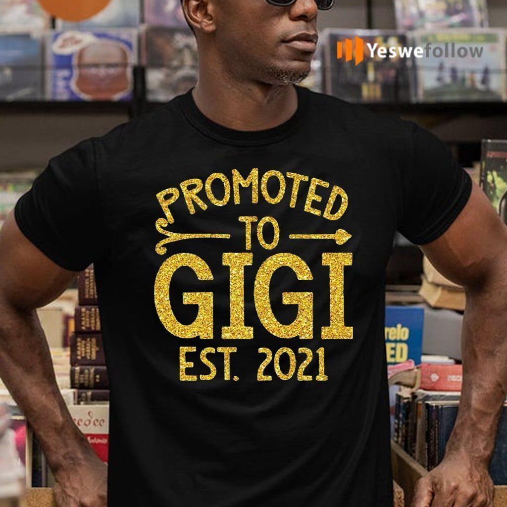Promoted To Gigi EST 2021 Shirts