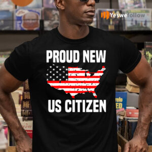 Proud New Us Citizen American Flag TShirts
