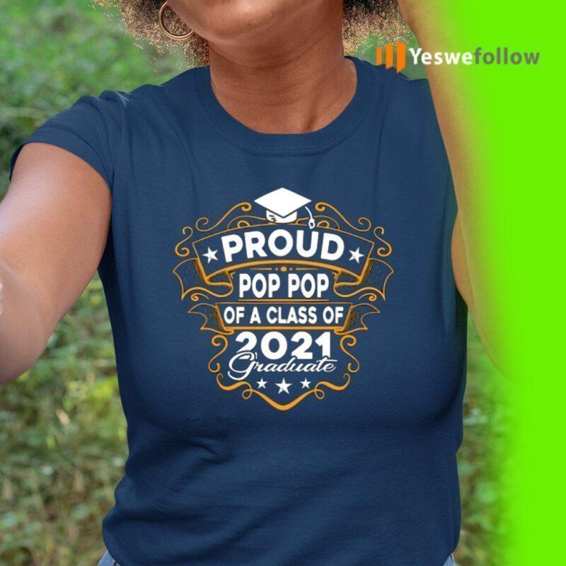 Proud Pop Pop Of A Class Of 2021 Graduate Shirts