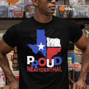 Proud Texas Neanderthal T-Shirts