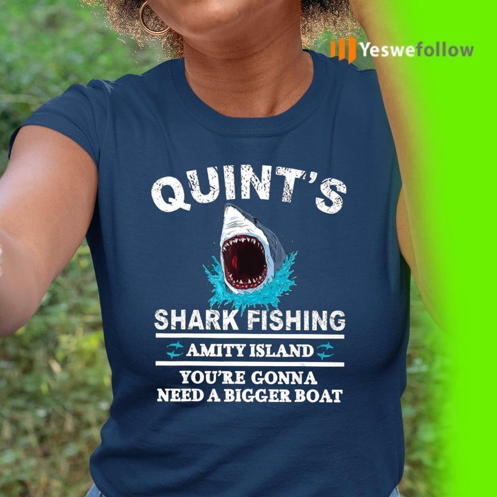 Quint's Shark Fishing Amity Island You're Gonna Need A Bigger Boat Shirt