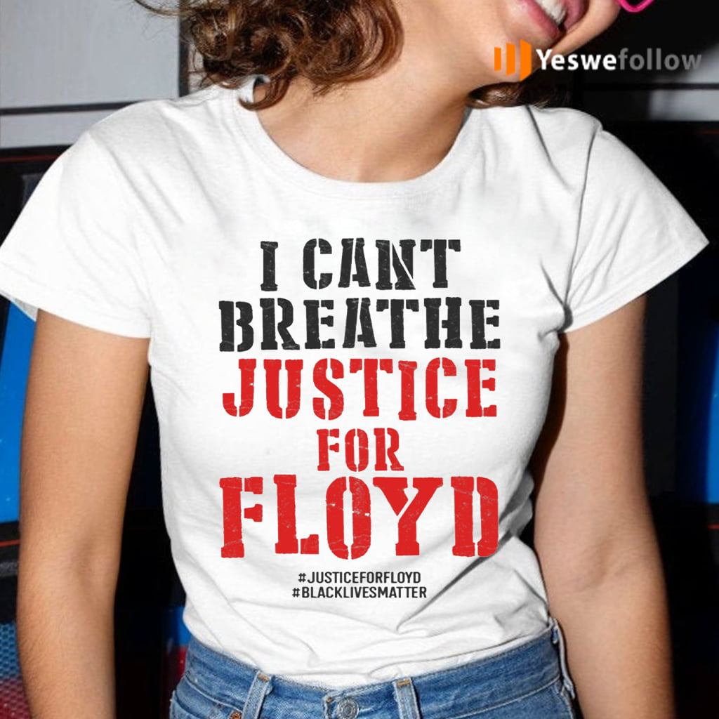 RIP George Floyd Justice For Floyd Shirt