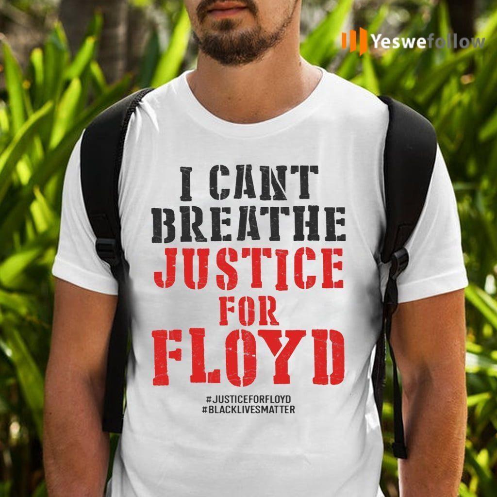 RIP George Floyd Justice For Floyd Shirts