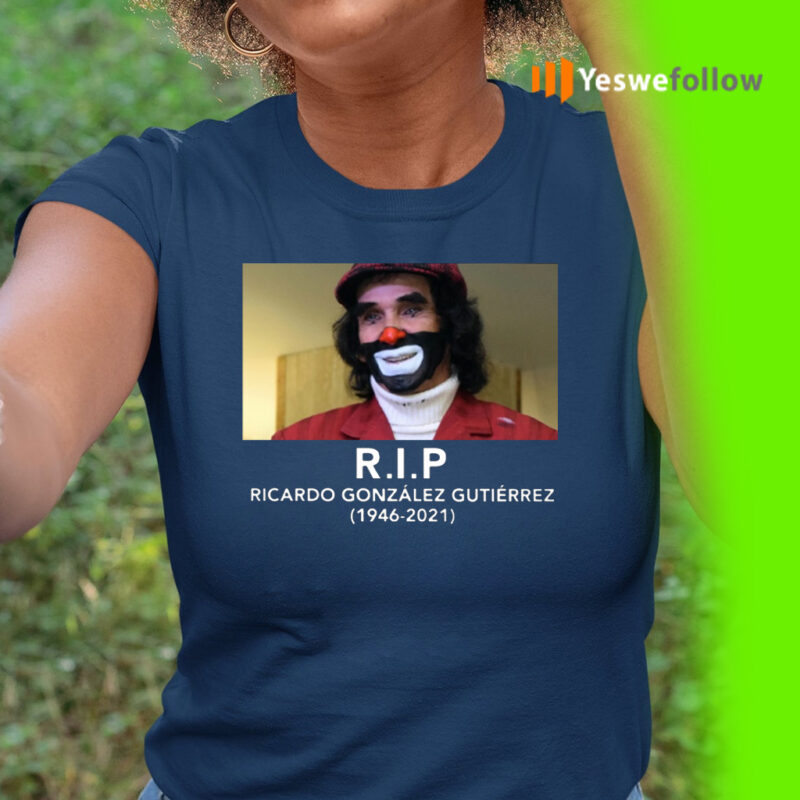 RIP Ricardo González Gutiérrez 1946-2021 Shirts
