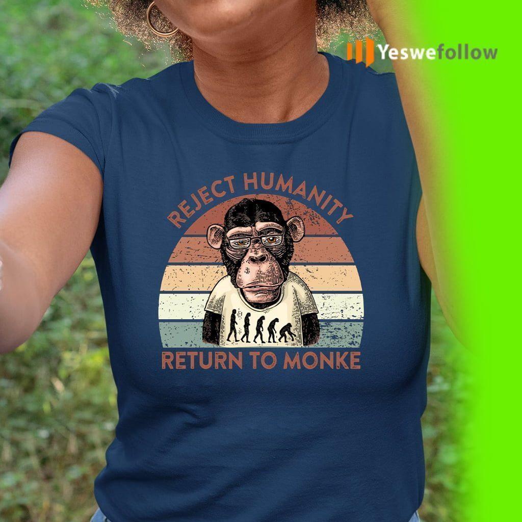 Reject Humanity Return To Monke Shirts