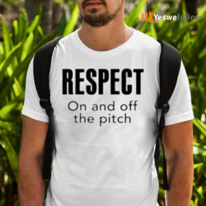 Respect On And Off The Pitch TeeShirts