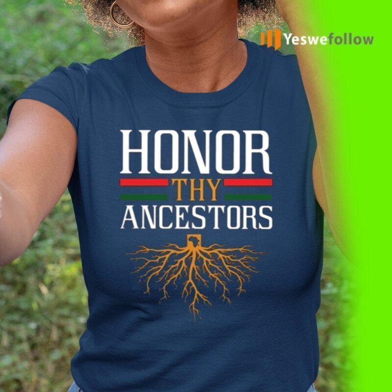 Roots Honor Thy Ancestors Shirt