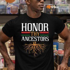 Roots Honor Thy Ancestors Shirts
