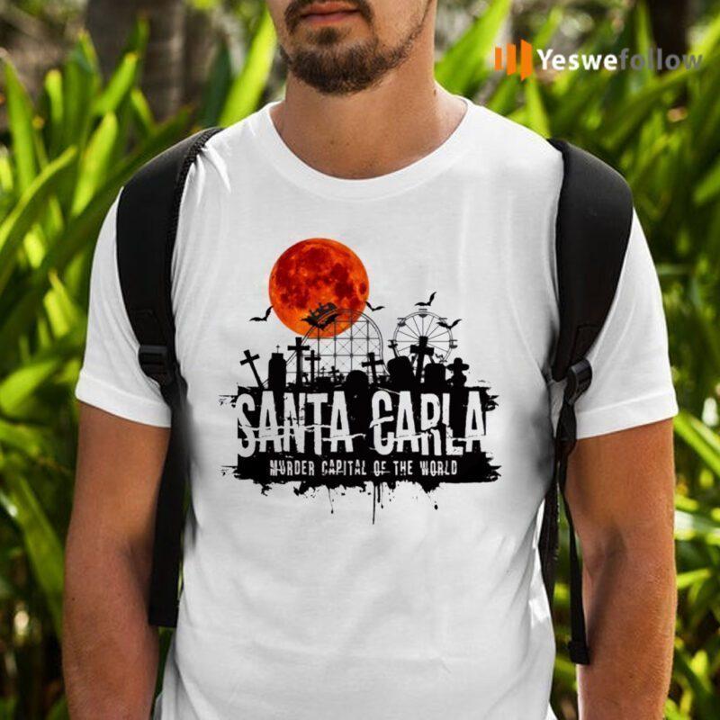 Santa Carla Lost Boys Murder Capital Of World Shirts