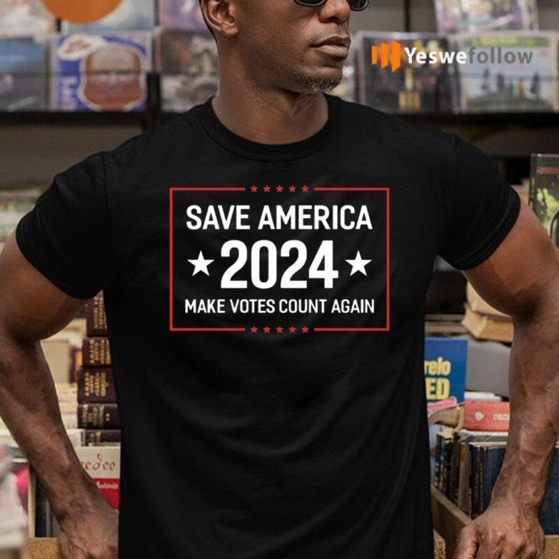 Save America 2024 Make Votes Count Again US Shirt