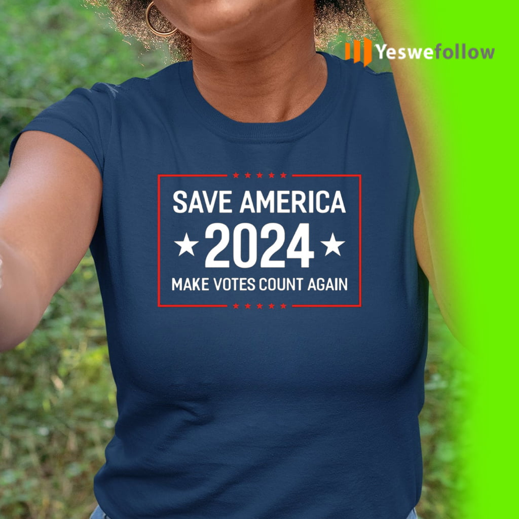 Save America 2024 Make Votes Count Again US Shirts