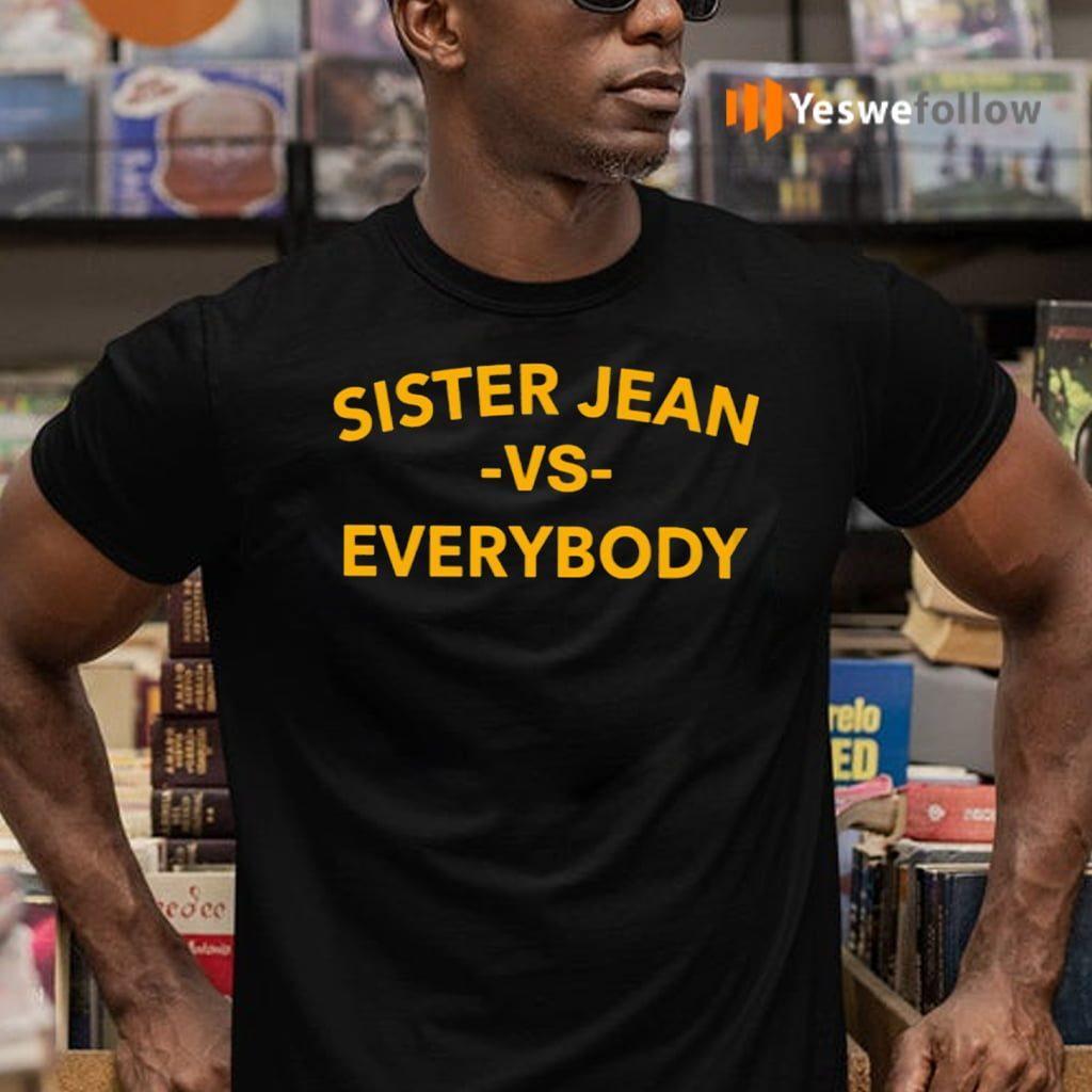 Sister Jean Vs Everybody TeeShirt