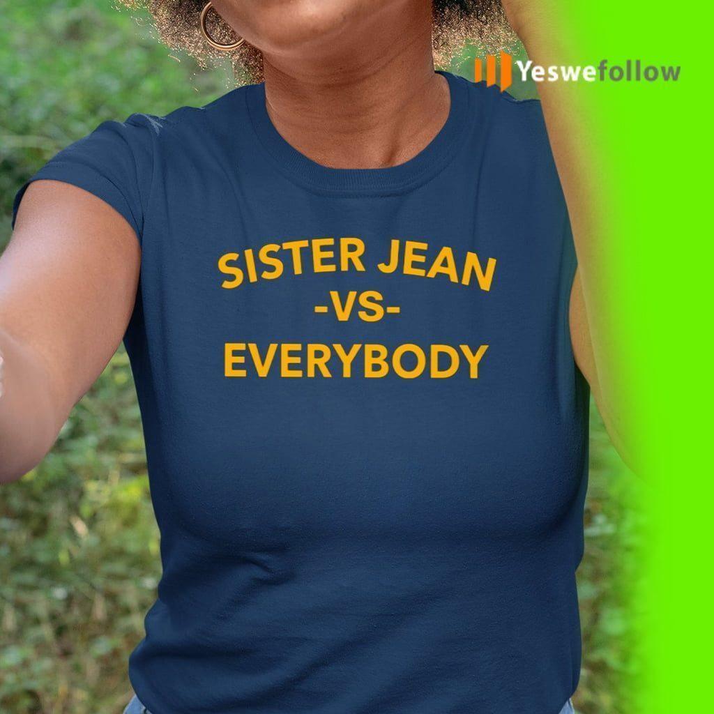 Sister Jean Vs Everybody TeeShirts
