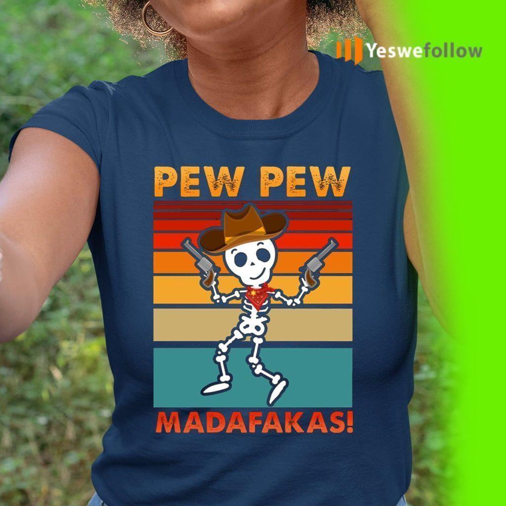 Skeleton Pew Pew Madafakas Shirts