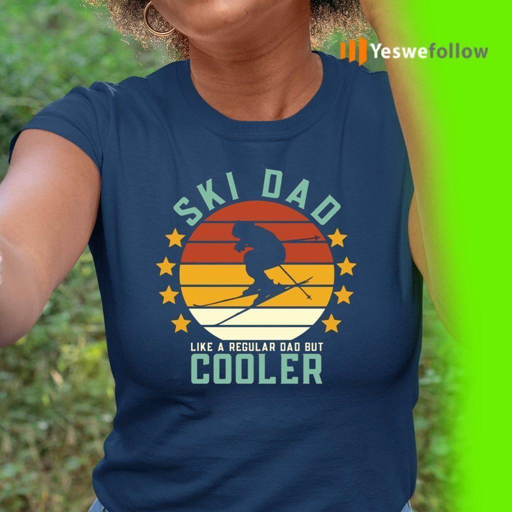 Ski Dad Like A Regular Dad But Cooler Shirt