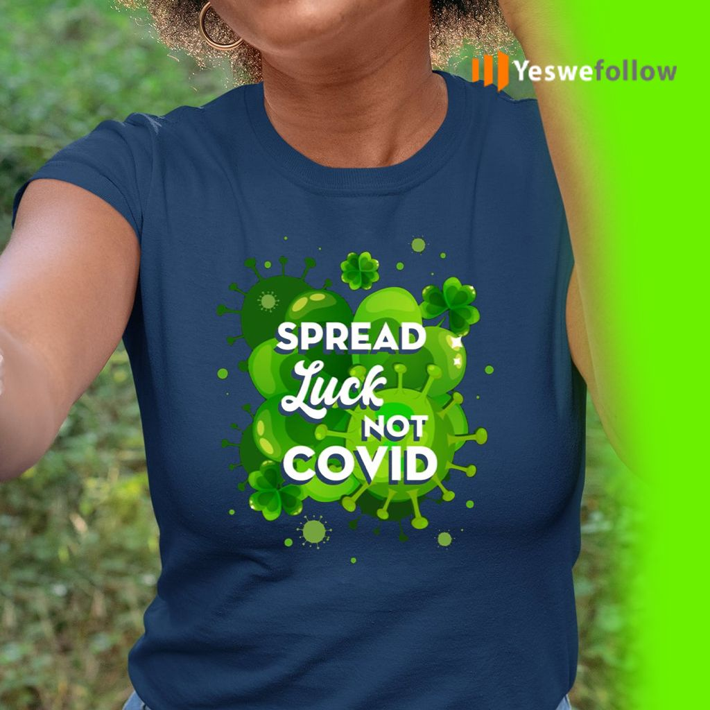 Spread Luck Not Covid Tshirt