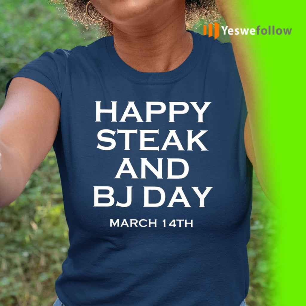 Steak And BJ Day Shirt