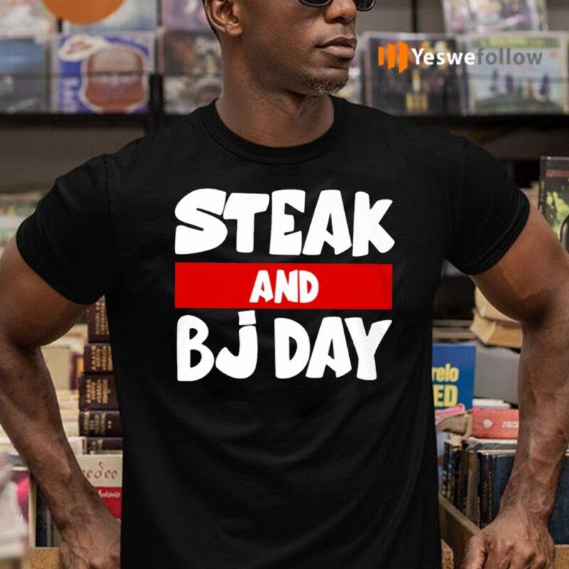 Steak And BJ Day TeeShirt