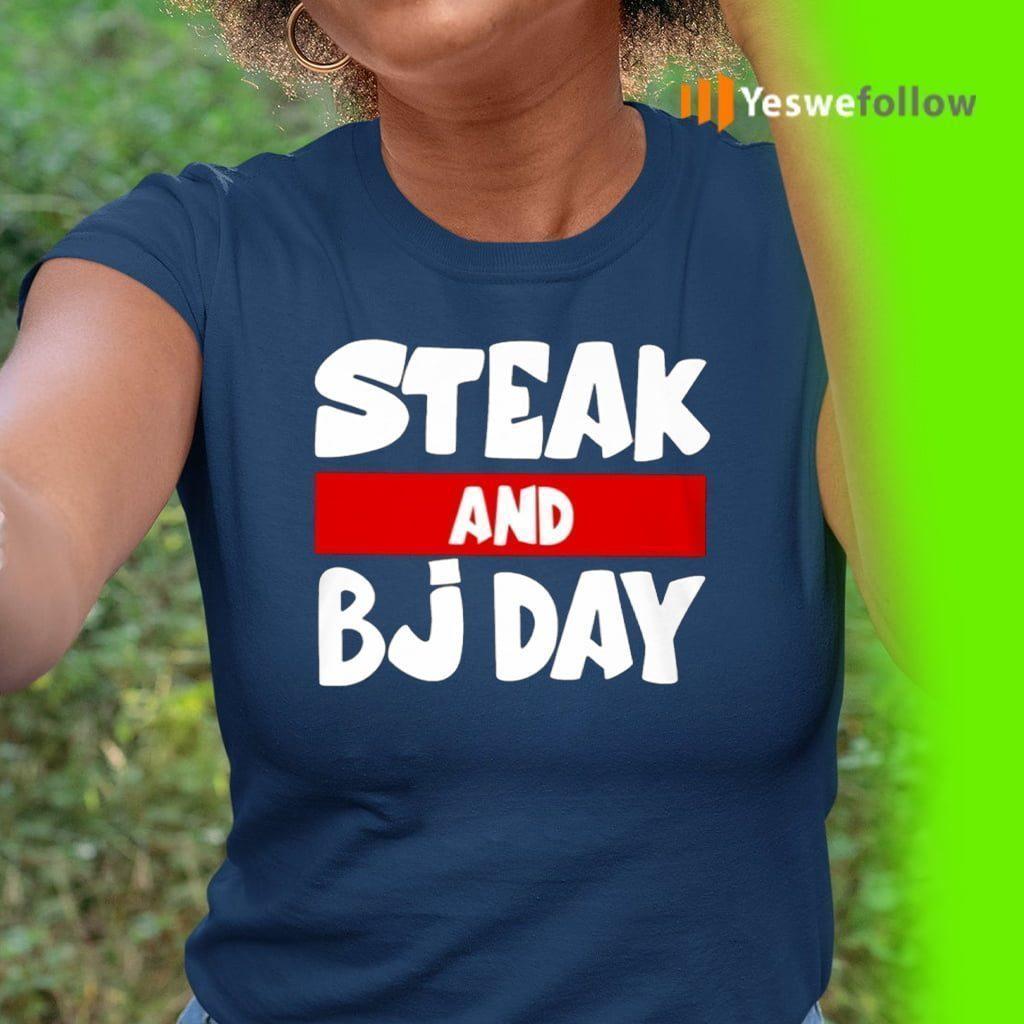 Steak And BJ Day TeeShirts