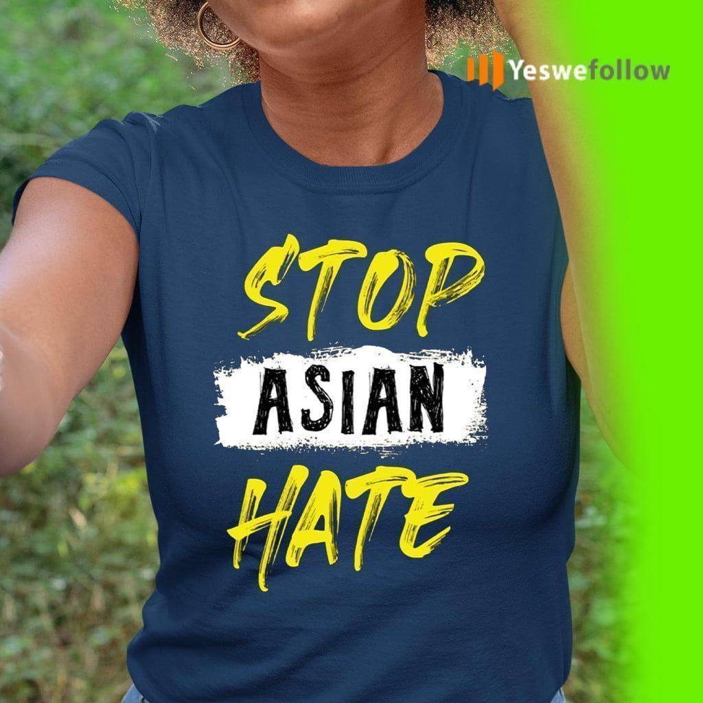 Stop Asian Hate Anti Asian Racism Shirts