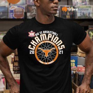 Texas Longhorns 2021 big 12 basketball champions teeshirt