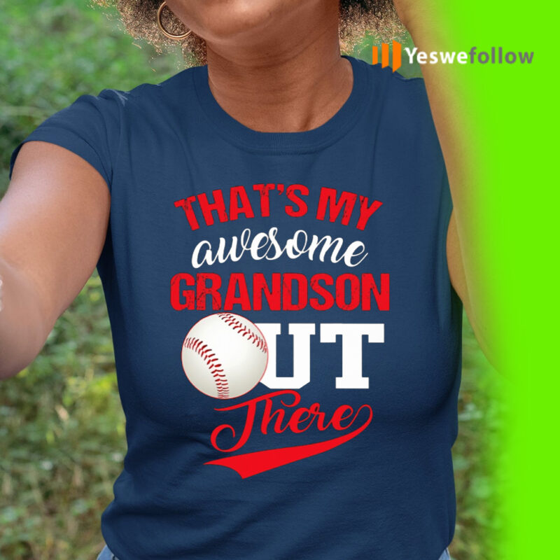 That's My Awesome Grandson Out There Baseball Shirt